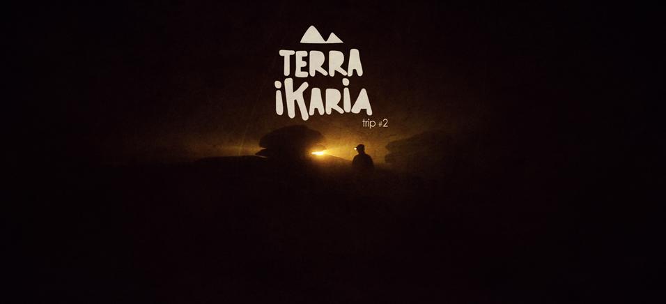 TERRA IKARIA | Trip #2